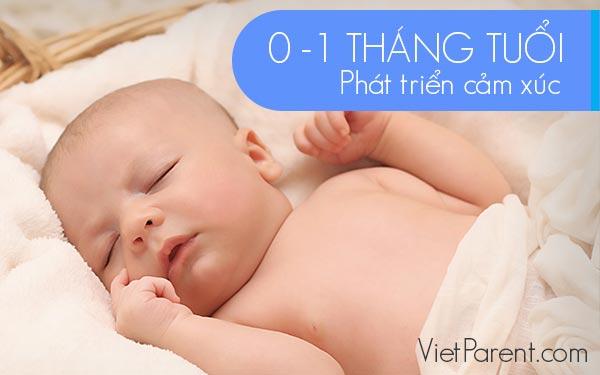 Phát triển cảm xúc trẻ 0-1 tháng tuổi