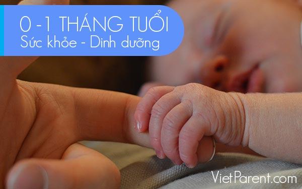 Sức khỏe dinh dưỡng trẻ 0-1 tháng tuổi
