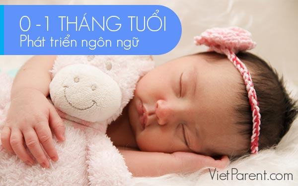 Phát triển ngôn ngữ trẻ 0-1 tháng tuổi