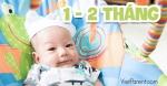 Quá trình phát triển của trẻ sơ sinh 1 - 2 tháng tuổi